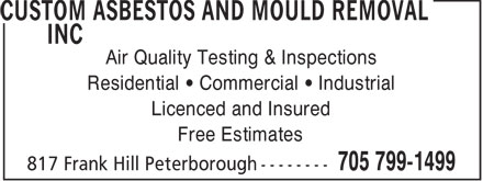 Custom Asbestos And Mould Removal (705-799-1499) - Display Ad - Air Quality Testing & Inspections Residential   Commercial   Industrial Licenced and Insured Free Estimates  Air Quality Testing & Inspections Residential   Commercial   Industrial Licenced and Insured Free Estimates