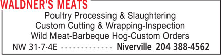 Harry Waldner (204-388-4562) - Annonce illustrée======= - Poultry Processing & Slaughtering Custom Cutting & Wrapping-Inspection Wild Meat-Barbeque Hog-Custom Orders