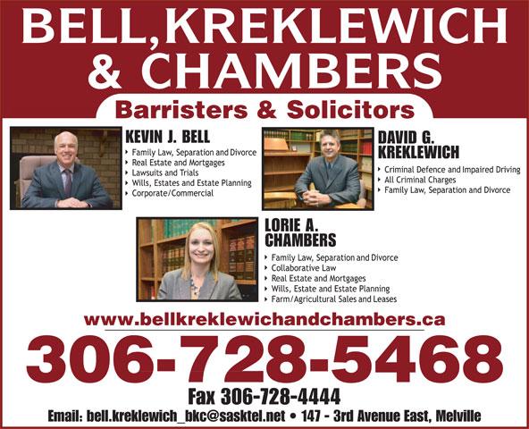 Bell Kreklewich & Chambers (306-728-5468) - Annonce illustrée======= - DAVID G.D KREKLEWICHK LORIE A. CHAMBERS www.bellkreklewichandchambers.caw.bellkreklewi 306-728-5468 Fax 306-728-4444 & CHAMBERS Barristers & Solicitors& SolicitoB BELL,KREKLEWICH KEVIN J. BELL