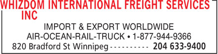 Whizdom International Freight Services Inc (204-633-9400) - Display Ad - IMPORT & EXPORT WORLDWIDE AIR-OCEAN-RAIL-TRUCK • 1-877-944-9366