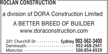 ROCLAN Construction (902-562-3400) - Annonce illustrée======= - a division of DORA Construction Limited A BETTER BREED OF BUILDER www.doraconstruction.com a division of DORA Construction Limited A BETTER BREED OF BUILDER www.doraconstruction.com
