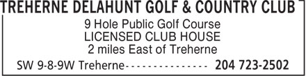 Treherne Delahunt Golf & Country Club (204-723-2502) - Annonce illustrée======= - 9 Hole Public Golf Course LICENSED CLUB HOUSE 2 miles East of Treherne