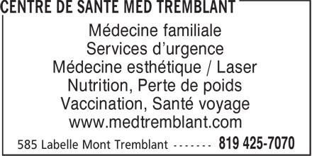 Centre De Santé Med Tremblant Mont Tremblant (819-425-7070) - Annonce illustrée======= - Médecine familiale Services d'urgence Médecine esthétique / Laser Nutrition, Perte de poids Vaccination, Santé voyage www.medtremblant.com