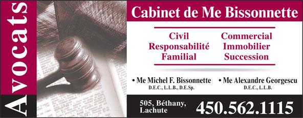 Bissonnette Michel (450-562-1115) - Annonce illustrée======= - Cabinet de Me Bissonnette Civil Commercial Responsabilité Immobilier Familial Succession Me Alexandre Georgescu Me Michel F. Bissonnette D.E.C., L.L.B. D.E.C., L.L.B., D.E.Sp. 505, Béthany, Lachute 450.562.1115