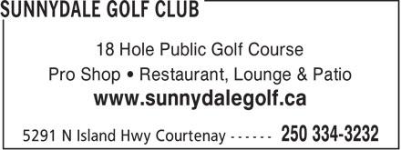 Sunnydale Golf Club (250-334-3232) - Annonce illustrée======= - 18 Hole Public Golf Course Pro Shop • Restaurant, Lounge & Patio www.sunnydalegolf.ca  18 Hole Public Golf Course Pro Shop • Restaurant, Lounge & Patio www.sunnydalegolf.ca  18 Hole Public Golf Course Pro Shop • Restaurant, Lounge & Patio www.sunnydalegolf.ca