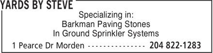 Yards By Steve (204-822-1283) - Annonce illustrée======= - Specializing in: Barkman Paving Stones In Ground Sprinkler Systems