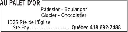 Pâtisserie Au Palet D'Or (1996) Inc (418-692-2488) - Annonce illustrée======= - Pâtissier - Boulanger Glacier - Chocolatier  Pâtissier - Boulanger Glacier - Chocolatier