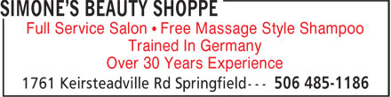 Simone's Beauty Shoppe (506-485-1186) - Display Ad - Full Service Salon • Free Massage Style Shampoo Trained In Germany Over 30 Years Experience