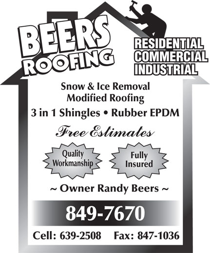Beers Roofing (506-849-7670) - Annonce illustrée======= - Snow & Ice Removal Modified Roofing 3 in 1 Shingles   Rubber EPDM Quality Fully Workmanship Insured Owner Randy Beers 849-7670 Cell: 639-2508 Fax: 847-1036