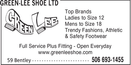 Green-Lee Shoe Ltd (506-693-1455) - Annonce illustrée======= - Top Brands Ladies to Size 12 Mens to Size 18 Trendy Fashions, Athletic & Safety Footwear Full Service Plus Fitting - Open Everyday www.greenleeshoe.com