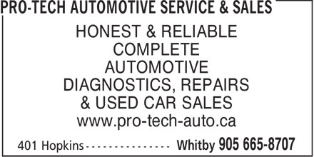 Pro-Tech Automotive Service & Sales (905-665-8707) - Annonce illustrée======= - HONEST & RELIABLE COMPLETE AUTOMOTIVE DIAGNOSTICS, REPAIRS & USED CAR SALES www.pro-tech-auto.ca  HONEST & RELIABLE COMPLETE AUTOMOTIVE DIAGNOSTICS, REPAIRS & USED CAR SALES www.pro-tech-auto.ca