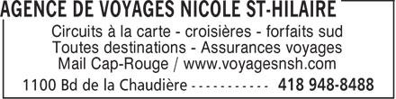 Voyages Nicole St-Hilaire (418-948-8488) - Annonce illustrée======= - Circuits à la carte - croisières - forfaits sud Toutes destinations - Assurances voyages Mail Cap-Rouge / www.voyagesnsh.com