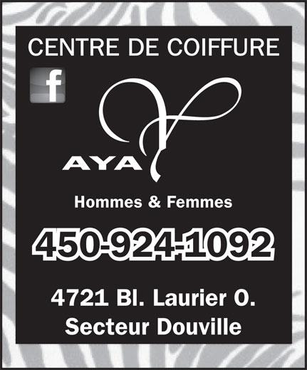 Aya Coiffure (450-252-0292) - Annonce illustrée======= - CENTRE DE COIFFURE AYA Hommes & Femmes 450-924-1092 4721 Bl. Laurier O. Secteur Douville