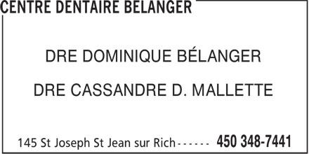 Centre Dentaire Bélanger (450-348-7441) - Annonce illustrée======= - DRE DOMINIQUE BÉLANGER DRE CASSANDRE D. MALLETTE