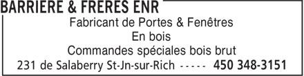Barrière & Frères enr. (450-348-3151) - Annonce illustrée======= - Commandes spéciales bois brut Fabricant de Portes & Fenêtres En bois