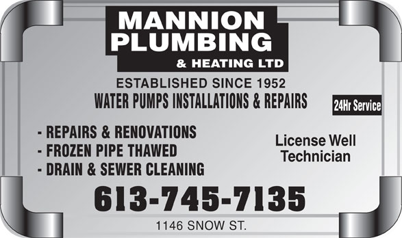 Mannion Plumbing & Heating Ltd (613-745-7135) - Annonce illustrée======= - ESTABLISHED SINCE 1952 WATER PUMPS INSTALLATIONS & REPAIRS 24Hr Service - REPAIRS & RENOVATIONS License Well - FROZEN PIPE THAWED Technician - DRAIN & SEWER CLEANING 613-745-7135 1146 SNOW ST.