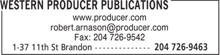 Western Producer Publications (204-726-9463) - Annonce illustrée======= - www.producer.com robert.arnason@producer.com Fax: 204 726-9542