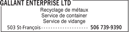 Gallant Enterprise (506-739-9390) - Display Ad - Recyclage de métaux Service de container Service de vidange