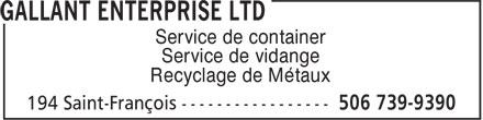 Gallant Enterprise (506-739-9390) - Display Ad - Service de container Service de vidange Recyclage de Métaux
