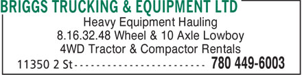 Briggs Trucking & Equipment Ltd (780-449-6003) - Annonce illustrée======= - Heavy Equipment Hauling 8.16.32.48 Wheel & 10 Axle Lowboy 4WD Tractor & Compactor Rentals