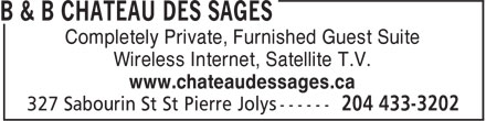 Chateau des Sages B & B (204-433-3202) - Annonce illustrée======= - Completely Private, Furnished Guest Suite Wireless Internet, Satellite T.V. www.chateaudessages.ca