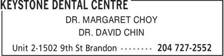 Keystone Dental Centre (204-727-2552) - Annonce illustrée======= - DR. MARGARET CHOY DR. DAVID CHIN DR. MARGARET CHOY DR. DAVID CHIN