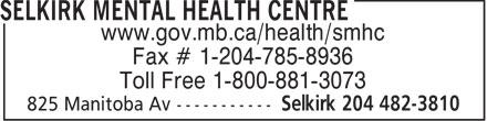 Selkirk Mental Health Centre (204-482-3810) - Display Ad - www.gov.mb.ca/health/smhc Fax # 1-204-785-8936 Toll Free 1-800-881-3073 www.gov.mb.ca/health/smhc Fax # 1-204-785-8936 Toll Free 1-800-881-3073