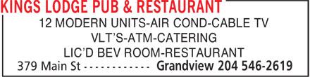 Kings lodge Pub & Restaurant (204-546-2619) - Annonce illustrée======= - 12 MODERN UNITS-AIR COND-CABLE TV VLT'S-ATM-CATERING LIC'D BEV ROOM-RESTAURANT 12 MODERN UNITS-AIR COND-CABLE TV VLT'S-ATM-CATERING LIC'D BEV ROOM-RESTAURANT