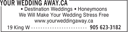 Your Wedding Away.ca (905-623-3182) - Display Ad - • Destination Weddings • Honeymoons We Will Make Your Wedding Stress Free www.yourweddingaway.ca