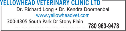 Yellowhead Veterinary Clinic Ltd (780-963-9478) - Display Ad - Dr. Richard Long • Dr. Kendra Doornenbal www.yellowheadvet.com