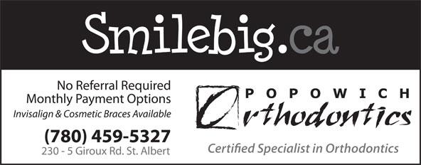 Popowich Orthodontics (780-459-5327) - Display Ad -
