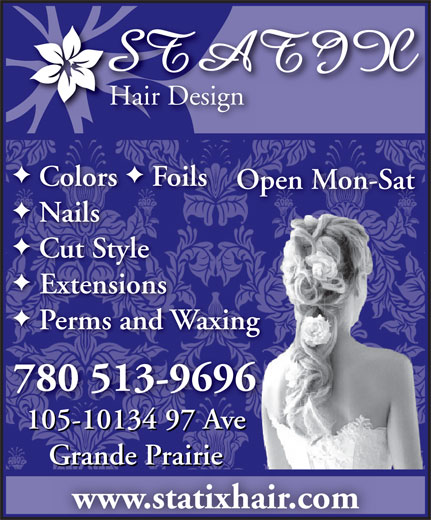 Statix Hair Design (780-513-9696) - Annonce illustrée======= - Hair DesignHa FF Colors  Foils Open Mon-SatOp Extensions Perms and Waxing 780 513-9696 105-10134 97 Ave Grande Prairie www.statixhair.com Nails Cut Style