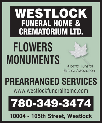 Westlock Funeral Home & Crematorium Ltd (780-349-3474) - Display Ad - CREMATORIUM LTD.CREMATORIUM LTD. PREARRANGED SERVICESRRANGED SERVICES www.westlockfuneralhome.com 780-349-3474