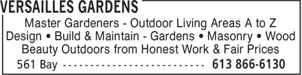 Versailles Gardens (613-866-6130) - Annonce illustrée======= - Master Gardeners - Outdoor Living Areas A to Z Design ¿ Build & Maintain - Gardens ¿ Masonry ¿ Wood Beauty Outdoors from Honest Work & Fair Prices
