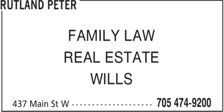 Peter W Rutland Professional Corp (705-474-9200) - Annonce illustrée======= - FAMILY LAW REAL ESTATE WILLS
