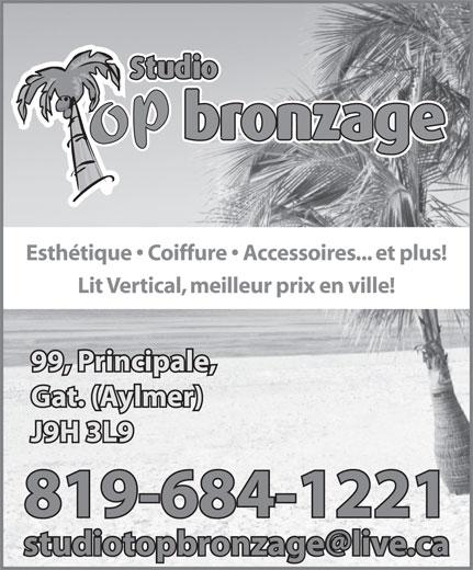 Studio Top Bronzage (819-684-1221) - Annonce illustrée======= - Esthétique   Coiffure   Accessoires... et plus! Lit Vertical, meilleur prix en ville! 819-684-1221
