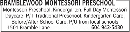Bramblewood Montessori Preschool (604-942-5430) - Annonce illustrée======= - Montessori Preschool, Kindergarten, Full Day Montessori Daycare, P/T Traditional Preschool, Kindergarten Care, Before/After School Care, P/U from local schools  Montessori Preschool, Kindergarten, Full Day Montessori Daycare, P/T Traditional Preschool, Kindergarten Care, Before/After School Care, P/U from local schools