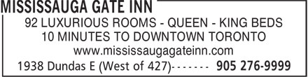 Mississauga Gate Inn (905-276-9999) - Annonce illustrée======= - www.mississaugagateinn.com 92 LUXURIOUS ROOMS - QUEEN - KING BEDS 10 MINUTES TO DOWNTOWN TORONTO