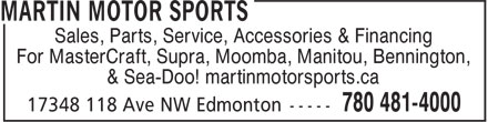 Martin Motor Sports (780-481-4000) - Annonce illustrée======= - Sales, Parts, Service, Accessories & Financing For MasterCraft, Supra, Moomba, Manitou, Bennington, & Sea-Doo! martinmotorsports.ca