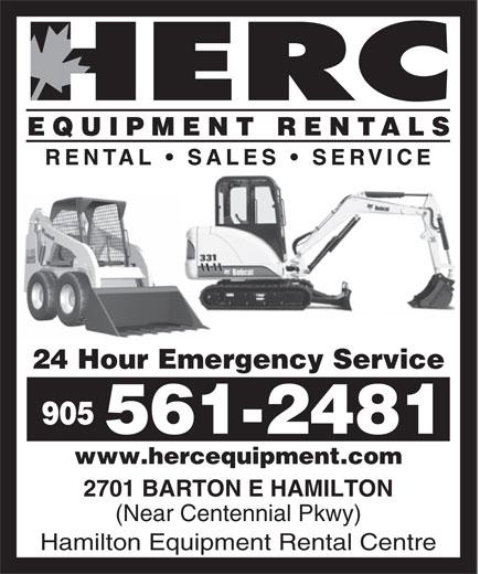 HERC Equipment Rental Centre (905-561-2481) - Display Ad - 24 Hour Emergency Service 905 561-2481 www.hercequipment.com 2701 BARTON E HAMILTON (Near Centennial Pkwy) Hamilton Equipment Rental Centre 24 Hour Emergency Service 905 561-2481 www.hercequipment.com 2701 BARTON E HAMILTON (Near Centennial Pkwy) Hamilton Equipment Rental Centre