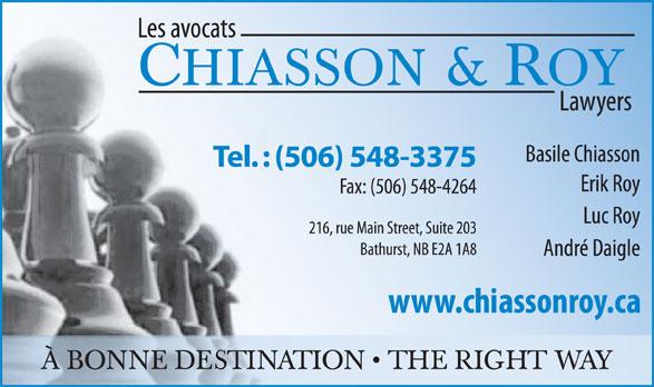 Chiasson & Roy Avocats (506-548-3375) - Annonce illustrée======= - CHIASSON  ROY À BONNE DESTINATION   THE RIGHT WAY