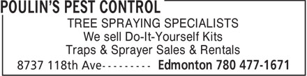 Poulin's Pest Control (780-477-1671) - Display Ad - TREE SPRAYING SPECIALISTS We sell Do-It-Yourself Kits Traps & Sprayer Sales & Rentals
