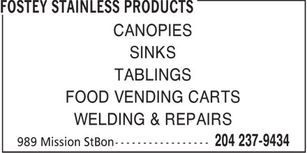 Fostey Stainless Products (204-237-9434) - Annonce illustrée======= - CANOPIES SINKS TABLINGS FOOD VENDING CARTS WELDING & REPAIRS