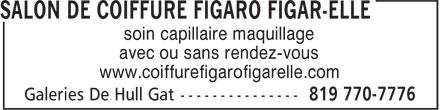 Salon de Coiffure Figaro Figar-Elle (819-770-7776) - Annonce illustrée======= - soin capillaire maquillage avec ou sans rendez-vous www.coiffurefigarofigarelle.com