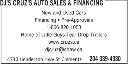 DJ's Cruz's Auto Sales & Financing (204-339-4330) - Annonce illustrée======= - New and Used Cars Financing • Pre-Approvals 1-866-820-1053 Home of Little Guys Tear Drop Trailers www.cruzs.ca djcruz@shaw.ca