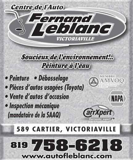 Garage Fernand Leblanc Inc (819-758-6218) - Annonce illustrée======= - Soucieux de l environnement!.. Peinture à l eau MEMBRE Peinture     Débosselageeintur Déb ela Pièces d autos usagées (Toyota) Vente d autos d occasion Inspection mécanique (mandataire de la SAAQ) Carrossier expert 589 CARTIER, VICTORIAVILLE 819 758-6218