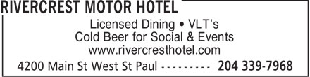 Rivercrest Motor Hotel (204-339-7968) - Display Ad - Licensed Dining • VLT's Cold Beer for Social & Events www.rivercresthotel.com