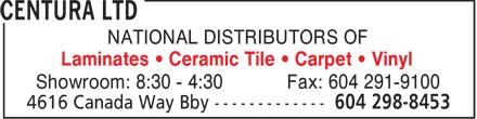 Centura Vancouver (604-298-8453) - Display Ad - NATIONAL DISTRIBUTORS OF Laminates   Ceramic Tile   Carpet   Vinyl Showroom: 8:30 - 4:30 Fax: 604 291-9100