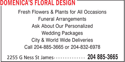 Domenica Floral Design (204-885-3665) - Display Ad - Fresh Flowers & Plants for All Occasions Funeral Arrangements Ask About Our Personalized Wedding Packages City & World Wide Deliveries Call 204-885-3665 or 204-832-6978