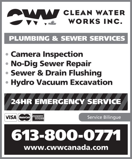 Clean Water Works (613-745-2444) - Annonce illustrée======= - PLUMBING & SEWER SERVICES Camera Inspection No-Dig Sewer Repair Sewer & Drain Flushing Hydro Vacuum Excavation 24HR EMERGENCY SERVICE Service Bilingue 613-800-0771 www.cwwcanada.com